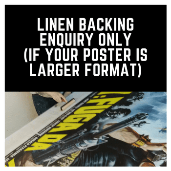 LINEN BACKING ENQUIRY - LARGER FORMAT POSTER, RESTORATION OR MORE THAN ONE POSTER