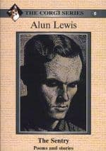 Alun Lewis - The Sentry: Poems and Stories (Corgi Series: 6)
