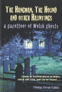 Hangman, The Hound and Other Huntings: A Gazetteer of Welsh Ghosts