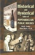 Historical and Hysterical - Tales of Pontardulais Public Houses