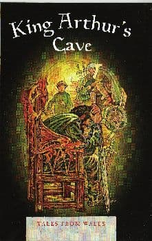 King Arthur's Cave (Tales From Wales)