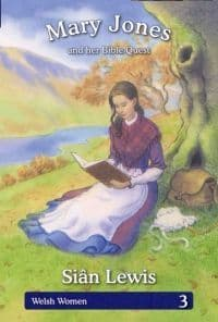 Mary Jones and her Bible Quest (Welsh Women Series 3)