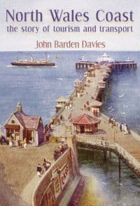 North Wales Coast - The Story of Tourism and Transport