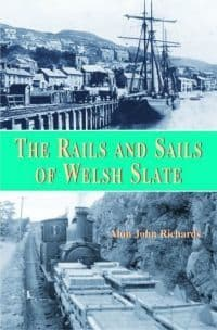 Rails and Sails of Welsh Slate, The
