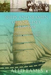 Ships and Seamen of Anglesey 1558-1918