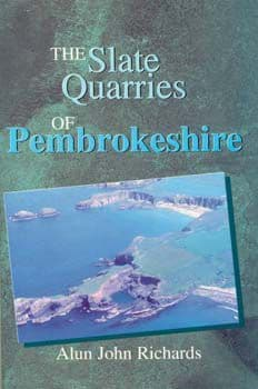 The Slate Quarries of Pembrokeshire