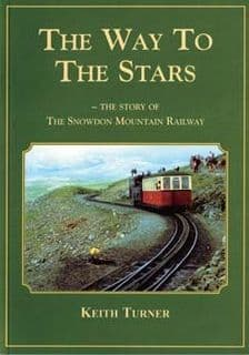 The Way to the Stars - The Story of the Snowdon Mountain Railway