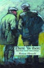 There 'Tis Then â Another Rural Miscellany