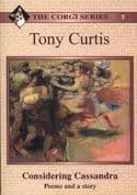 Tony Curtis - Considering Cassandra: Poems and a Story (Corgi Series: 7)