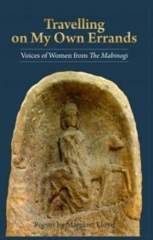 Travelling on My Own Errands - Voices of Women from \'The Mabinogi\'