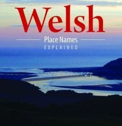 Welsh Place Names Explained