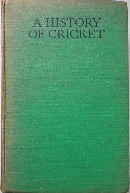 A History of Cricket by HS Altham & EW Swanton