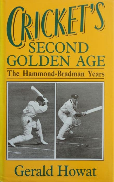 Cricket's Second Golden Age by Gerald Howat
