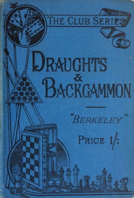 "Draughts & Backgammon by ""Berkeley"" (1899)"