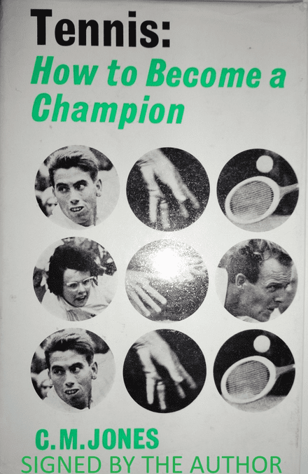 Tennis: How to Become a Champion by CM Jones (SIGNED COPY)