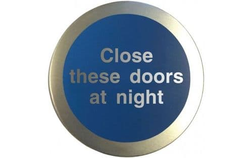 AL51240 - ALUMINIUM CLOSE THESE DOORS AT NIGHT DISC.