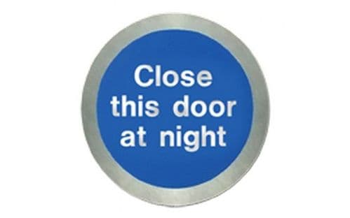 SS5123O - STAINLESS STEEL CLOSE THIS DOOR AT NIGHT DISC.