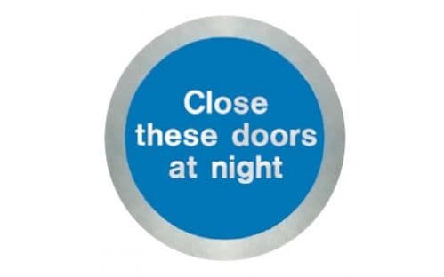SS5124O - STAINLESS STEEL CLOSE THESE DOORS AT NIGHT DISC.