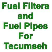 Tecumseh Fuel Filters and Fuel Pipes