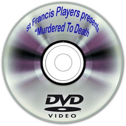 St Francis Players ~ Murdered To Death