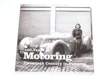 100 Years of Motoring : 20th Century in Pictures (Press Assoc 2009)