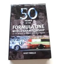 50 YEARS OF THE FORMULA ONE WORLD CHAMPIONSHIP  In The Words Of Those Who Were There (Tibballs 2000)