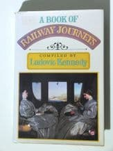 A BOOK OF RAILWAY JOURNEYS (Kennedy 1980)
