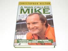 A MAN CALLED MIKE: THE INSPIRING STORY OF A SHY SUPERSTAR