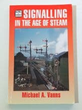 ABC SIGNALLING IN THE AGE OF STEAM (Vanns 1995)