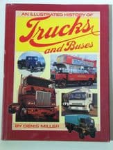 AN ILLUSTRATED HISTORY OF TRUCKS AND BUSES (Miller 1982)
