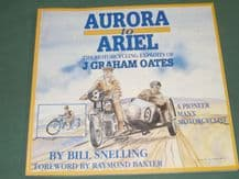 AURORA TO ARIEL THE MOTORCYCLING EXPLOITS OF J Graham Oates (Oates & Snelling  1993)