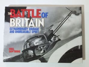 BATTLE OF BRITAIN Extraordinary Courage and Unbreakable Spirit : THE (Cawthorne 2010)
