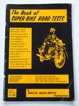 BOOK OF SUPER BIKE ROAD TESTS : THE ( Bruce Main-Smith 1972)