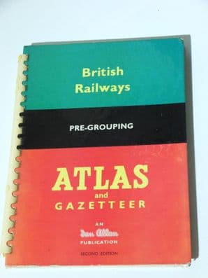 BRITISH RAILWAYS PRE-GROUPING ATLAS AND GAZETEER Second Edition (1965)
