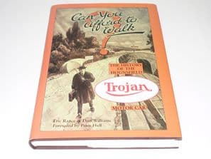 Can You Afford To Walk? The History Of The Houdsfield Trojan Motor Car (Rance & Williams 1999)