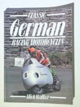 CLASSIC GERMAN RACING MOTORCYCLES (Walker 1991)