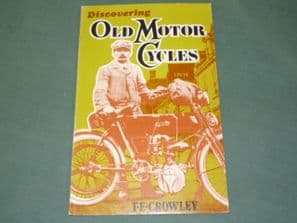 DISCOVERING OLD MOTOR CYCLES. Crowley
