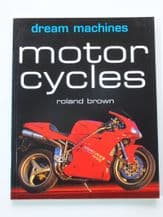 DREAM MACHINES Motor Cycles (Brown 2005)
