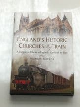 England's Historic Churches By Train (Naylor 2016)