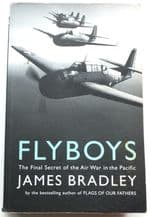 FLYBOYS : The . The Final Secret Of The Air War In The Pacific. (Bradley 2005)