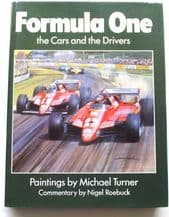 FORMULA ONE - THE CARS AND THE DRIVERS. Michael Turner & Nigel Roebuck