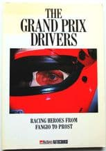 GRAND PRIX DRIVERS  Racing Heroes From Fangio To Prost : THE  (Small 1987)