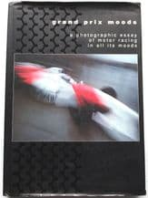 Grand Prix Moods. A Photographic essay of Motor Racing in all its Moods (Doodson etc 1996)