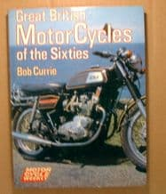 GREAT BRITISH MOTORCYCLE OF THE SIXTIES. (Currie 1981)