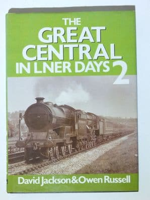 GREAT CENTRAL IN LNER DAYS 2 :THE (Jackson & Russell 1987)