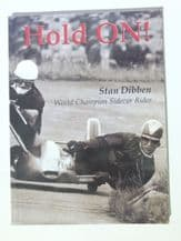 HOLD ON! STAN DIBBEN WORLD CHAMPION SIDECAR RIDER (Dibben 2008)