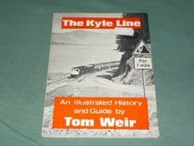KYLE LINE - AN ILLUSTRATED HISTORY AND GUIDE ; THE (Tony Weir c.1979)