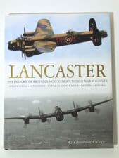 LANCASTER The History Of Britains' Most Famous World War II Bomber (Chant 2010)