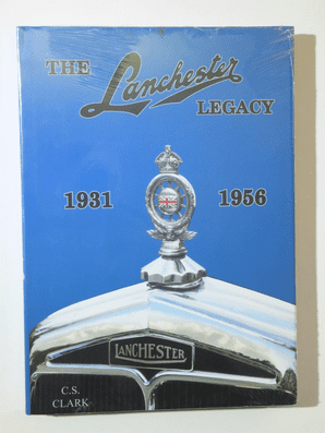 Lanchester Legacy : The.  Volume 2  (1931-1956) (C S Clark 2017)