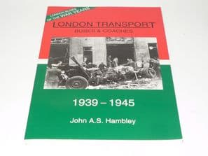 LONDON TRANSPORT BUSES AND COACHES 1939-45 (Hambley 1995)